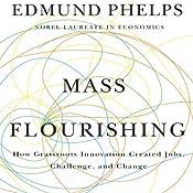 Mass Flourishing: How Grassroots Innovation Created Jobs, Challenge, and Change | [Edmund Phelps]