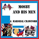 Mosby and His Men Audiobook by Marshall Crawford Narrated by Al James