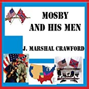 Mosby and His Men | [Marshall Crawford]