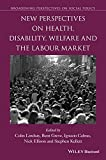 img - for New Perspectives on Health, Disability, Welfare and the Labour Market (Broadening Perspectives in Social Policy) book / textbook / text book