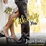Taking You: Always a Bridesmaid, Book 5 | Jessie Evans