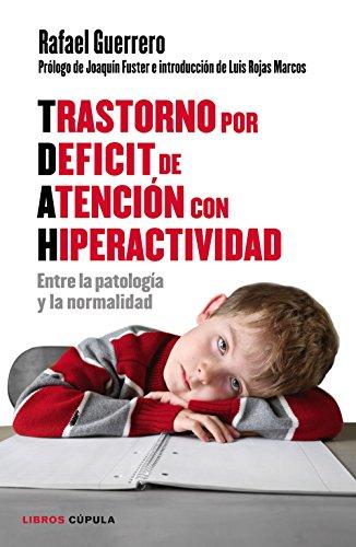 Trastorno Por Déficit De Atención Con Hiperactividad: Entre La Patología Y La Normalidad