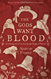 The Gods Want Blood (Alma Classics)