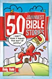 img - for 50 Jammiest Bible Stories book / textbook / text book