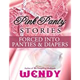 Pink Panty Stories: Sissy Runaway Baby Doll and 7 Other Adult Baby Girl Diaper Stories by Wendy  (Jul 30, 2011)