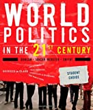 img - for By W. Raymond Duncan - World Politics in the 21st Century: Student Choice Edition: 1st (first) Edition book / textbook / text book
