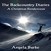 The Backcountry Diaries: A Christmas Rendezvous | [Angela Burke]