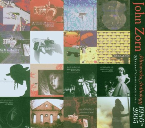 John Zorn: FilmWorks Anthology, 1986-2005 by John Zorn, Anthony Coleman, Jamie Saft, Wayne Horvitz and Arto Lindsay