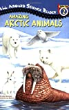 img - for Amazing Arctic Animals (Penguin Young Readers, Level 3) book / textbook / text book