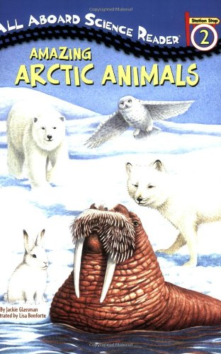 Amazing Arctic Animals (All Aboard Science Reader: Level 2 (Quality))