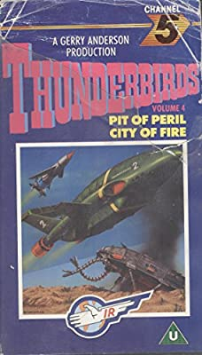 Thunderbirds - Volume 4 - Pit Of Peril - City Of Fire by Channel 5