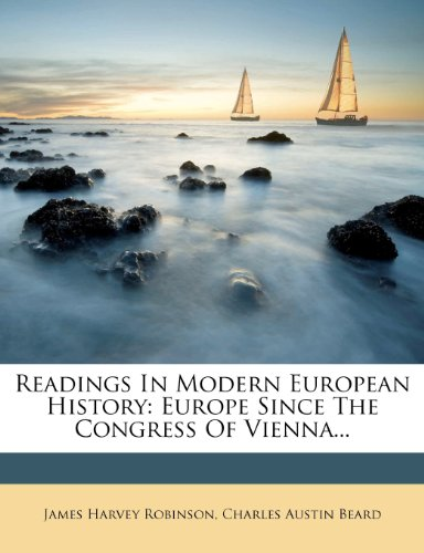 Readings In Modern European History: Europe Since The Congress Of Vienna...