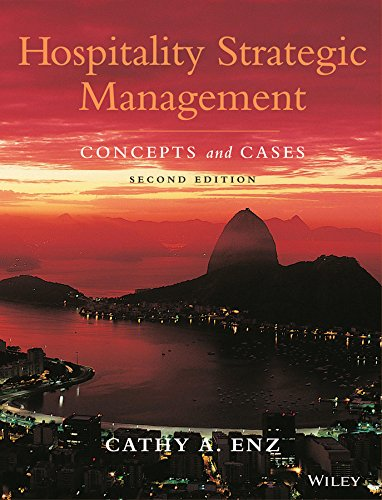 Hospitality Strategic Management: Concepts and Cases, by Cathy A. Enz