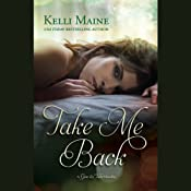 Take Me Back: A Give & Take Novella | Kelli Maine