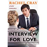 Interview For Love  (An erotic romance novella) (Law Firm Love series)di Rachel Cray