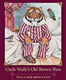 img - for Uncle Wally's Old Brown Shoe book / textbook / text book
