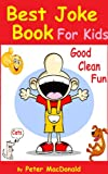 Best Joke Book for Kids : Best Funny Jokes and Knock Knock Jokes( 200+ Jokes)