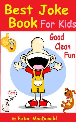 Peter MacDonald - Best Joke Book for Kids : Best Funny Jokes and Knock Knock Jokes( 200+ Jokes)