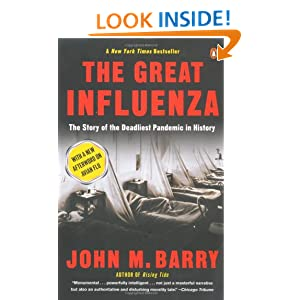 the great influenza The great influenza: the story of the deadliest pandemic in history $1900 quantity  the great influenza is ultimately a tale of triumph amid tragedy, which .