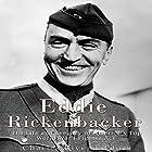 Eddie Rickenbacker: The Life and Legacy of America's Top World War I Fighter Ace Hörbuch von  Charles River Editors Gesprochen von: Jim D Johnston