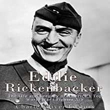 Eddie Rickenbacker: The Life and Legacy of America's Top World War I Fighter Ace | Livre audio Auteur(s) :  Charles River Editors Narrateur(s) : Jim D Johnston