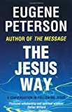 The Jesus Way (0340954906) by Eugene H. Peterson