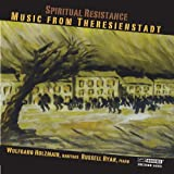 Spiritual Resistance: Music from Theresienstadt