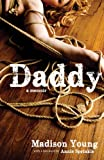 img - for Daddy: A Memoir book / textbook / text book