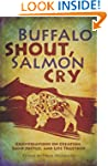 Buffalo Shout, Salmon Cry: Conversati...