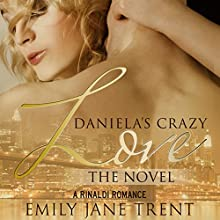 Daniela's Crazy Love: The Novel: Cooper & Daniela, Book 2 Audiobook by Emily Jane Trent Narrated by Susan Fouche