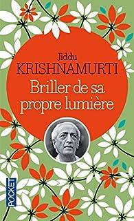 Briller de sa propre lumière par Jiddu Krishnamurti