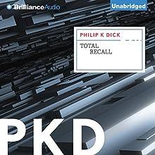 Total Recall | Livre audio Auteur(s) : Philip K. Dick Narrateur(s) : Phil Gigante