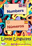 Numbers / Números: Little Linguists: English / Spanish, Inglés / Español