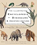 img - for The Illustrated Encyclopedia of Dinosaurs & Prehistoric Creatures book / textbook / text book