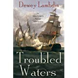 Troubled Waters: An Alan Lewrie Naval Adventure (Alan Lewrie Naval Adventures) ~ Dewey Lambdin