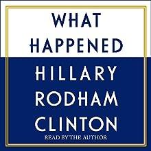 What Happened Audiobook by Hillary Rodham Clinton Narrated by Hillary Rodham Clinton