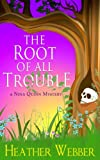 The Root of all Trouble (A Nina Quinn Mystery)