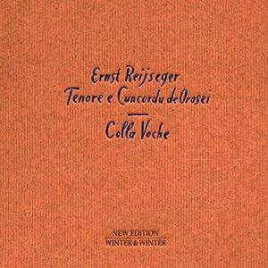 Colla Voche / Reijseger, Tenore E Cuncordu De Orosei
