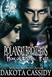 img - for Polanski Brothers: Home of Eternal Rest--Part Two (A Humorous Paranormal Romance) A hot, alpha male detective. A feisty vampire. A murder or two. A sexy, naughty adventure! book / textbook / text book