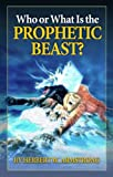 img - for Who or What Is the Prophetic Beast? book / textbook / text book