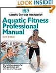 Aquatic Fitness Professional Manual -...