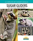 Sugar Gliders (Complete Pet Owner S Manual)
