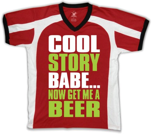 Cool Story Babe…. Now Get Me A Beer Funny Mens Sports T-shirt, Big and Bold Cool Story Babe Men's Sport Shirt,  Red/White/Black