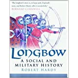 Longbow: A Social and Military Historyby Robert Hardy