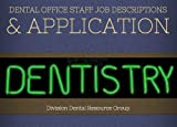 img - for Dental Office Staff Job Description, Duties & Job Application book / textbook / text book