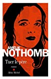 echange, troc Amélie Nothomb - Tuer le père