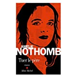 Tuer le p�repar Am�lie Nothomb