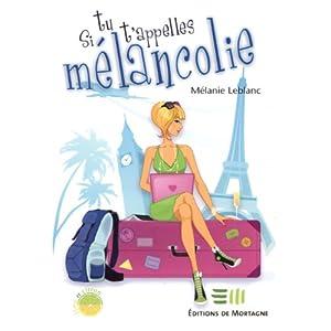 Melanie Leblanc - Si tu t'appelles Mélancolie