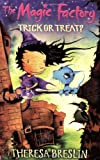 Theresa Breslin The Magic Factory: Trick or Treat?: Bk. 1