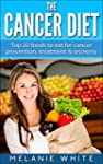 Cancer: Cancer Diet: Top 20 foods to...